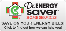 Dr. Energy Saver Home Services: Click to find out how we can help you save on your energy bills!